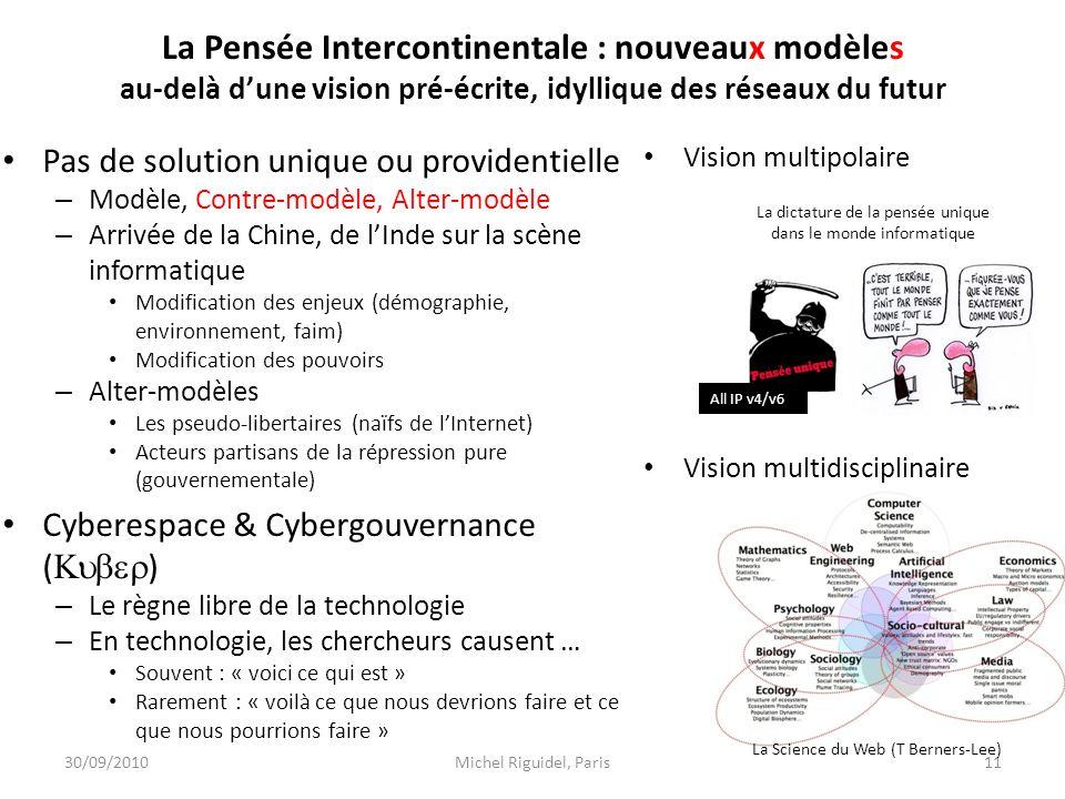 La Pensée Intercontinentale : nouveaux modèles au-delà dune vision pré-écrite, idyllique des réseaux du futur Pas de solution unique ou providentielle