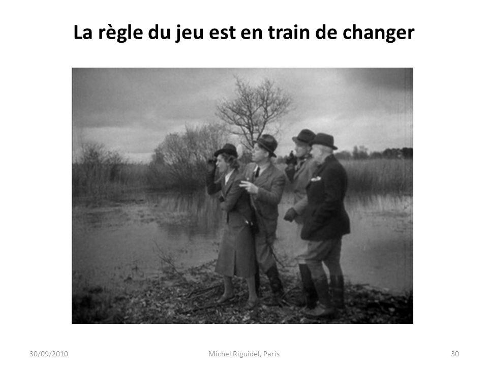 La règle du jeu est en train de changer 30/09/2010Michel Riguidel, Paris30