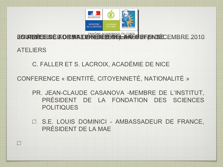 JOURNEE DE FORMATION DES RELAIS DEFENSE EN PRÉSENCE DE M. LE RECTEUR BASTIA (9 DÉCEMBRE 2010 REPORTÉ AU 18 FEVRIER 2011). ATELIERS C. FALLER ET S. LAC