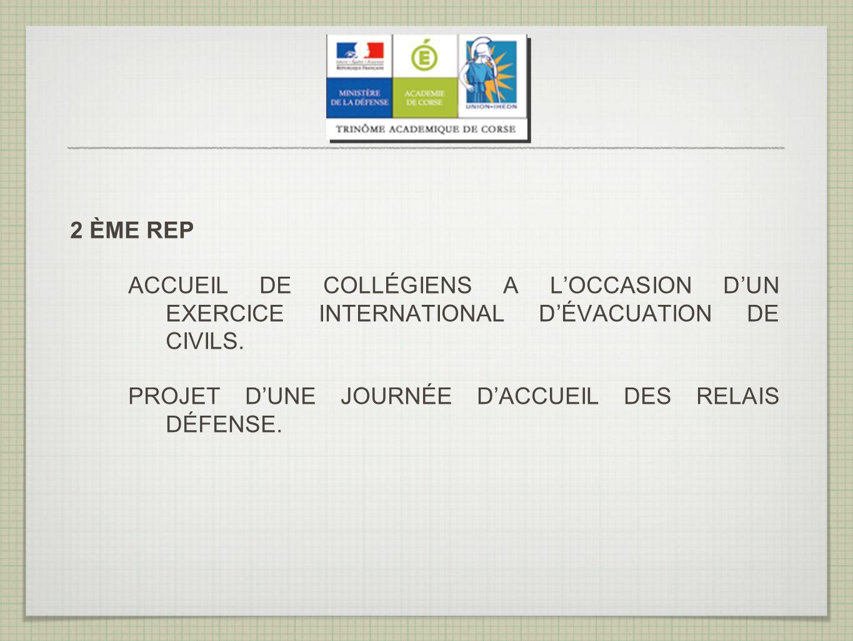 2 ÈME REP ACCUEIL DE COLLÉGIENS A LOCCASION DUN EXERCICE INTERNATIONAL DÉVACUATION DE CIVILS.
