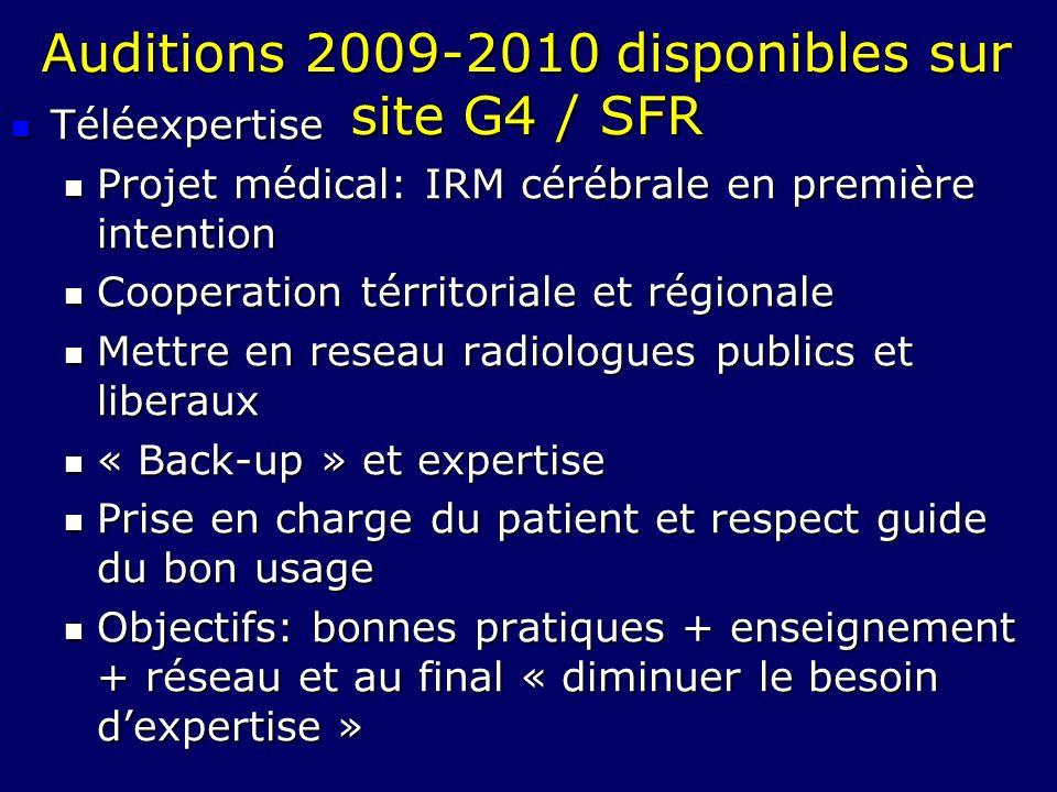 Auditions 2009-2010 disponibles sur site G4 / SFR Téléexpertise Téléexpertise Projet médical: IRM cérébrale en première intention Projet médical: IRM