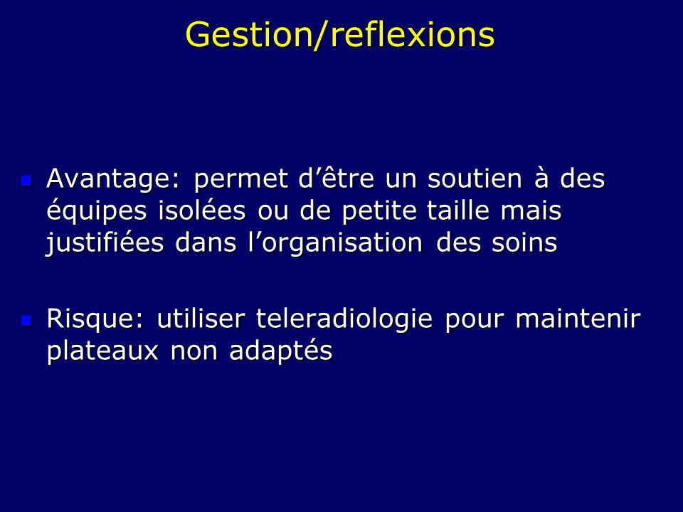 Gestion/reflexions Avantage: permet dêtre un soutien à des équipes isolées ou de petite taille mais justifiées dans lorganisation des soins Avantage: