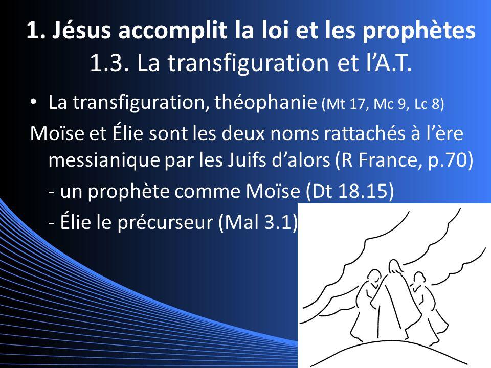 1. Jésus accomplit la loi et les prophètes 1.3. La transfiguration et lA.T.