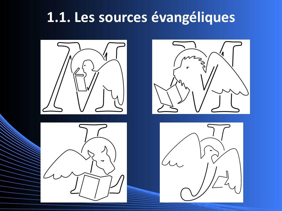 1.1. Les sources évangéliques