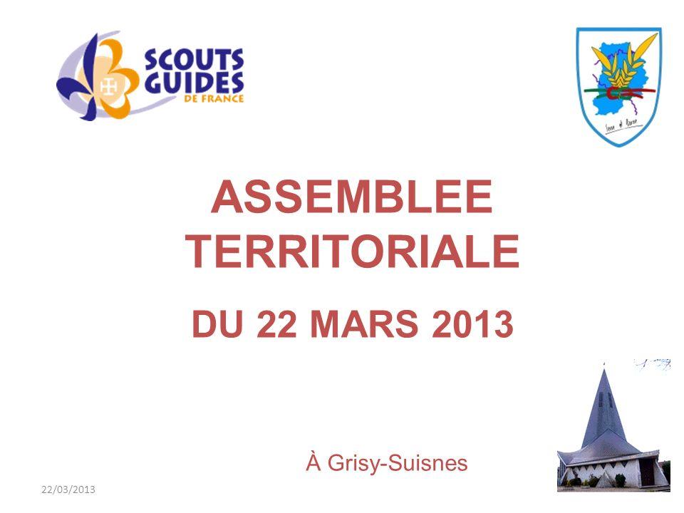 22/03/20131 ASSEMBLEE TERRITORIALE DU 22 MARS 2013 À Grisy-Suisnes