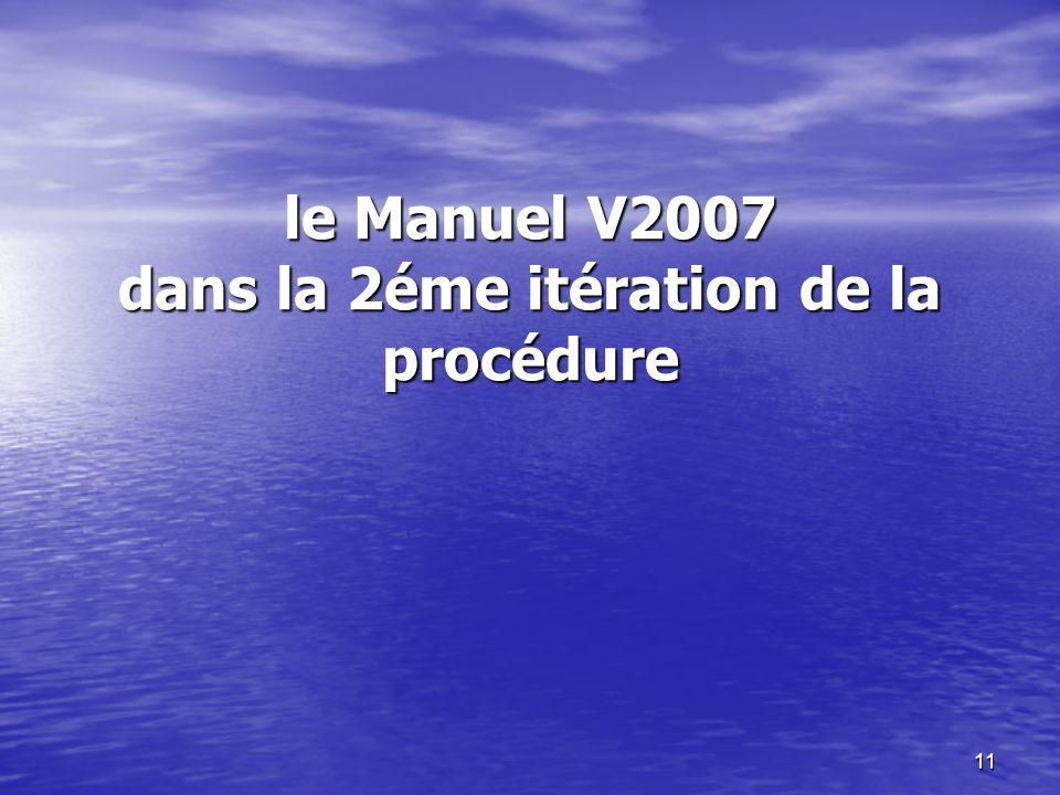 11 le Manuel V2007 dans la 2éme itération de la procédure