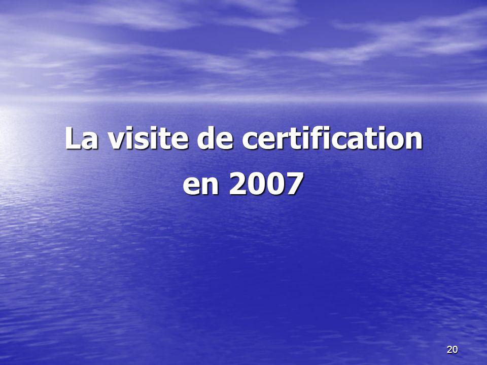 20 La visite de certification en 2007