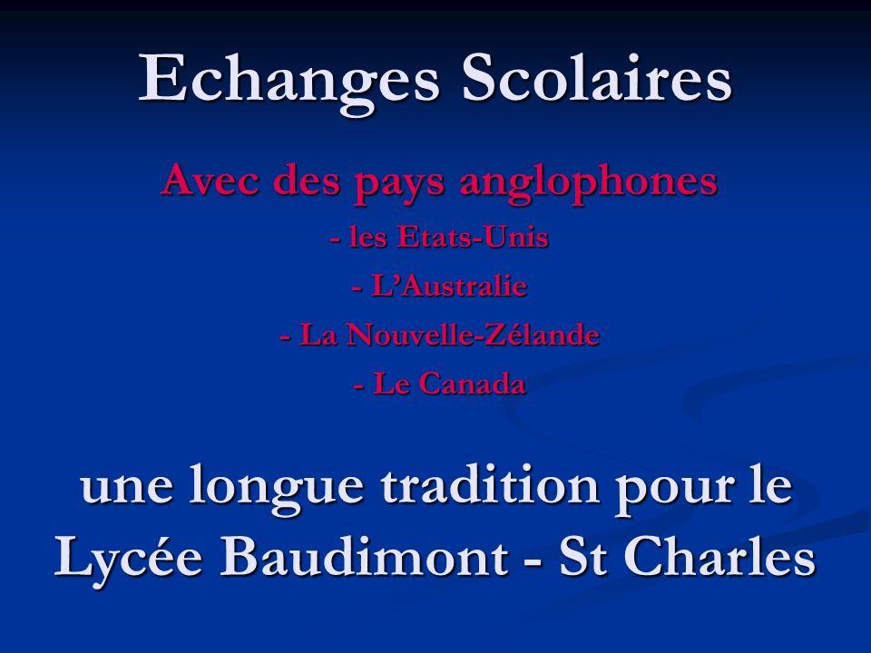 Echanges Scolaires Avec des pays anglophones - les Etats-Unis - LAustralie - La Nouvelle-Zélande - Le Canada une longue tradition pour le Lycée Baudim
