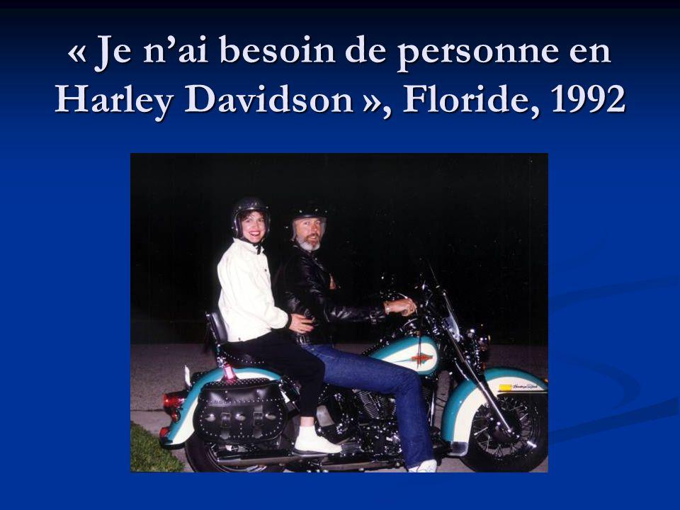 « Je nai besoin de personne en Harley Davidson », Floride, 1992