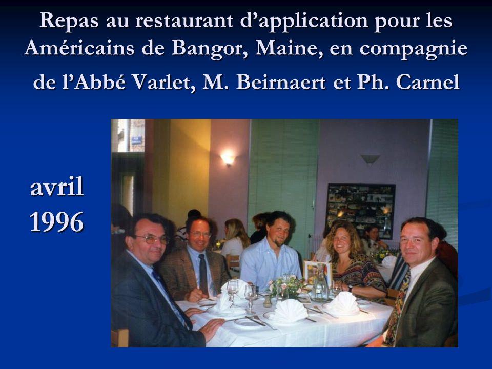 Repas au restaurant dapplication pour les Américains de Bangor, Maine, en compagnie de lAbbé Varlet, M. Beirnaert et Ph. Carnel avril 1996