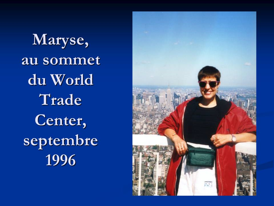 Maryse, au sommet du World Trade Center, septembre 1996