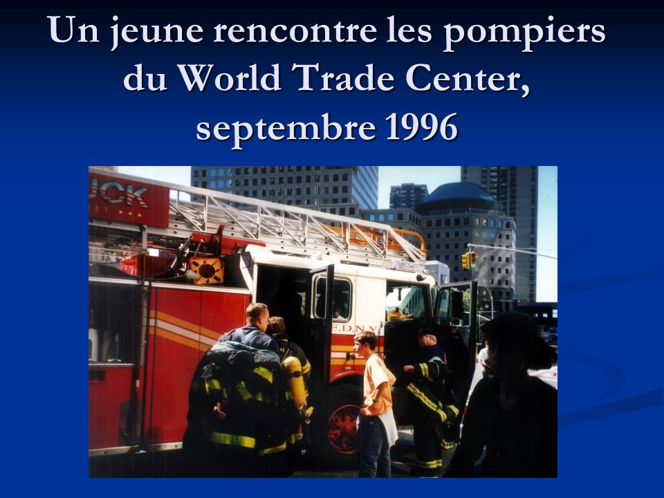 Un jeune rencontre les pompiers du World Trade Center, septembre 1996