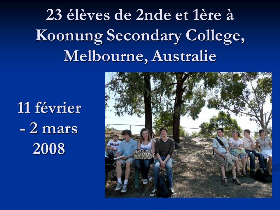 23 élèves de 2nde et 1ère à Koonung Secondary College, Melbourne, Australie 11 février - 2 mars 2008