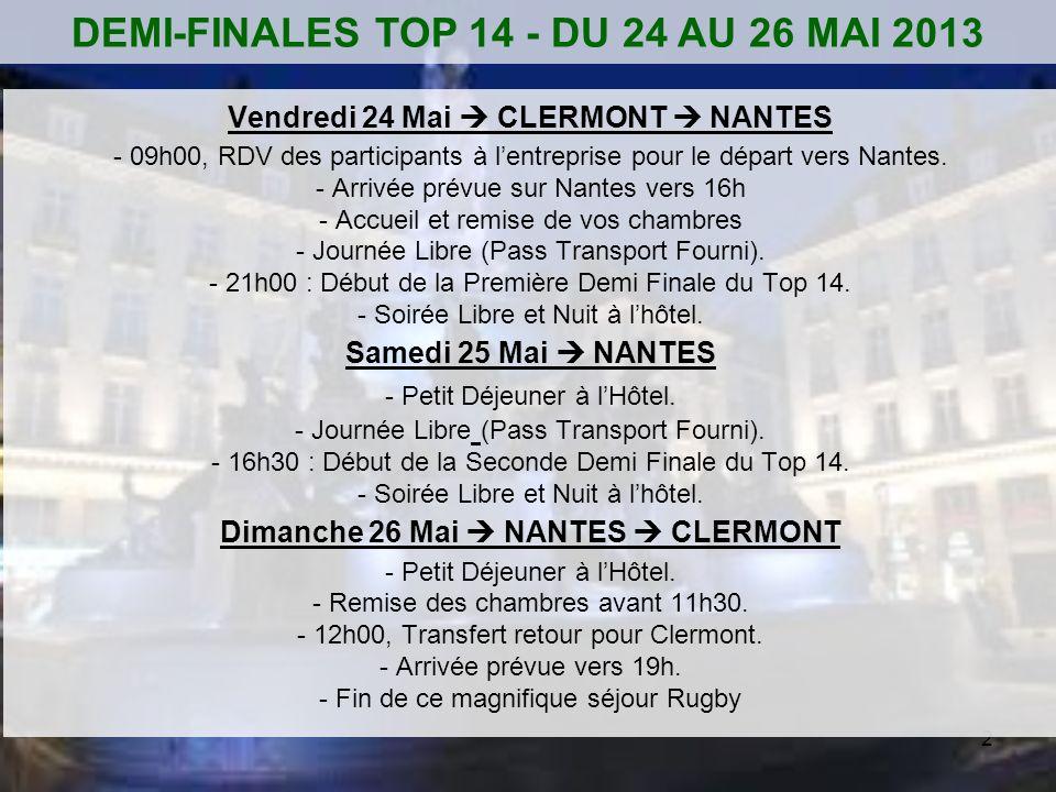 2 Vendredi 24 Mai CLERMONT NANTES - 09h00, RDV des participants à lentreprise pour le départ vers Nantes. - Arrivée prévue sur Nantes vers 16h - Accue