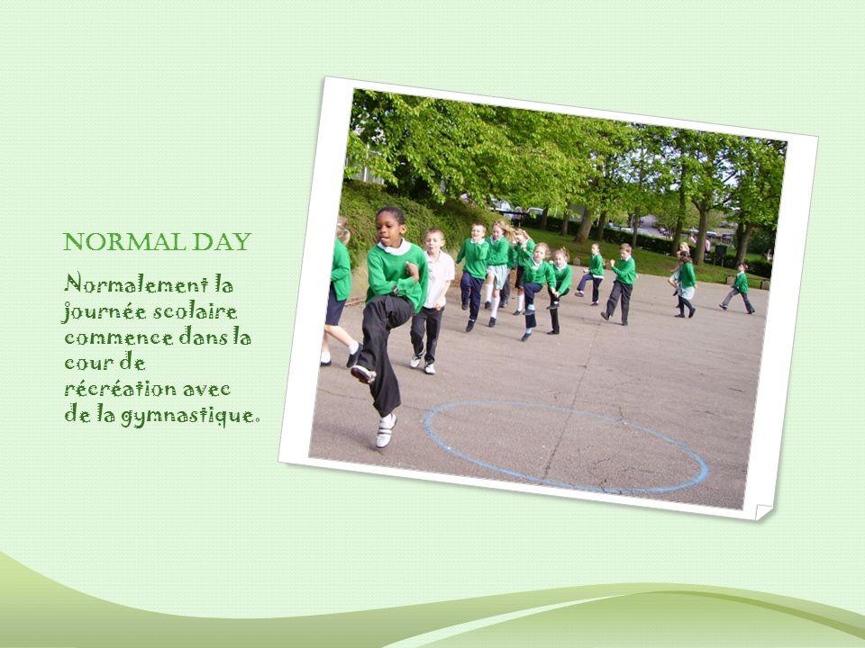 Normal day Normalement la journée scolaire commence dans la cour de récréation avec de la gymnastique.