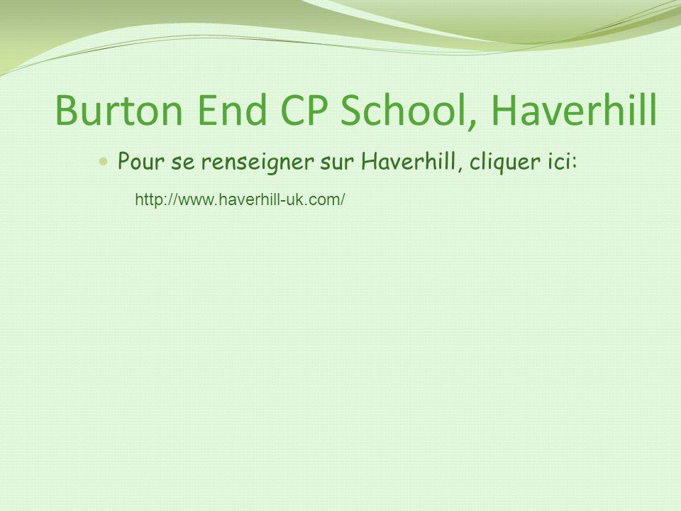 Burton End CP School, Haverhill Pour se renseigner sur Haverhill, cliquer ici: http://www.haverhill-uk.com/