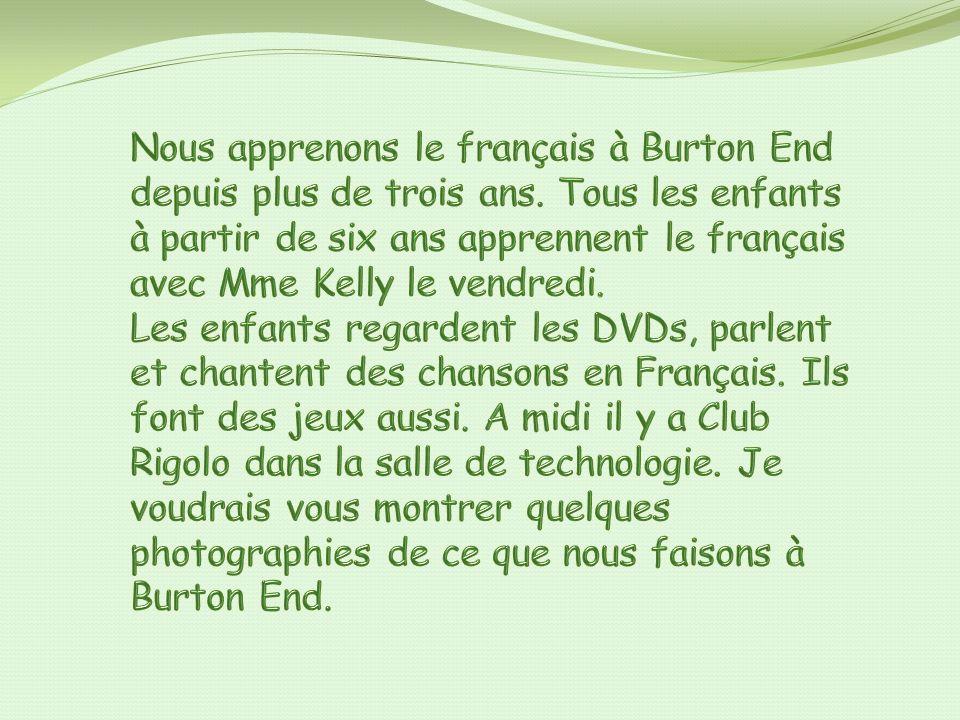French lessons Les enfants âgés de six ans ou plus apprennent le français avec Mme Kelly le vendredi.