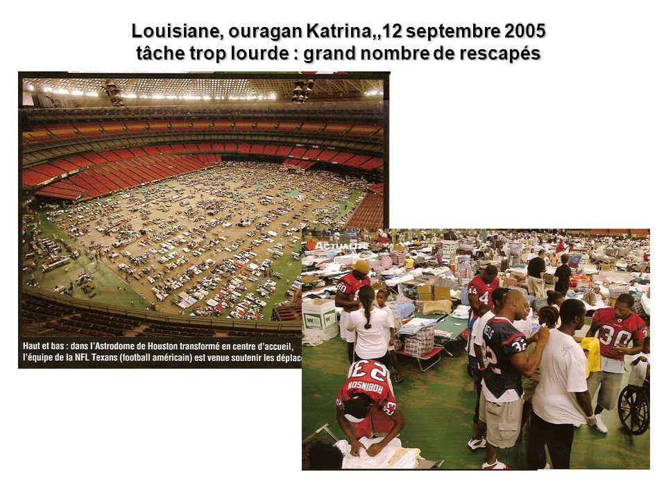 13 Louisiane, ouragan Katrina,,12 septembre 2005 tâche trop lourde : grand nombre de rescapés