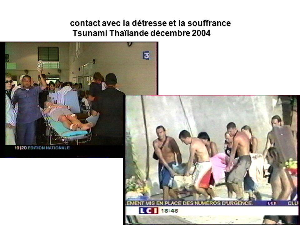 9 contact avec la détresse et la souffrance Tsunami Thaïlande décembre 2004