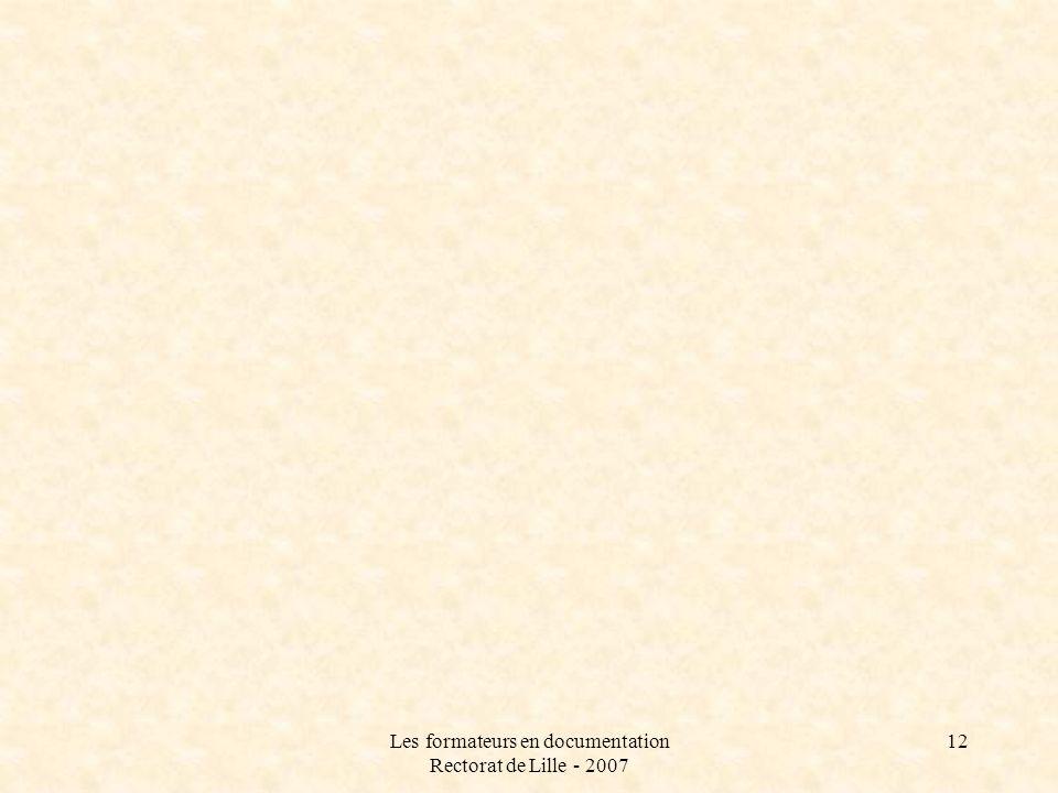 Les formateurs en documentation Rectorat de Lille - 2007 12