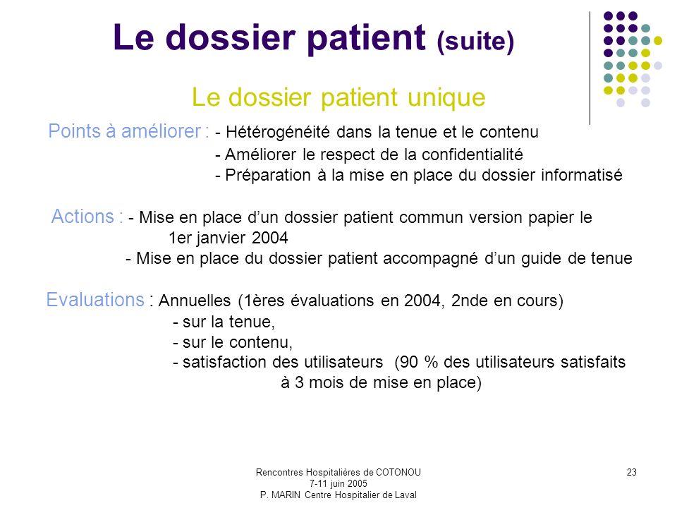Rencontres Hospitalières de COTONOU 7-11 juin 2005 P. MARIN Centre Hospitalier de Laval 23 Le dossier patient (suite) Le dossier patient unique Points