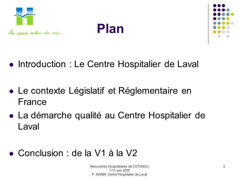 Rencontres Hospitalières de COTONOU 7-11 juin 2005 P. MARIN Centre Hospitalier de Laval 3 Plan Introduction : Le Centre Hospitalier de Laval Le contex
