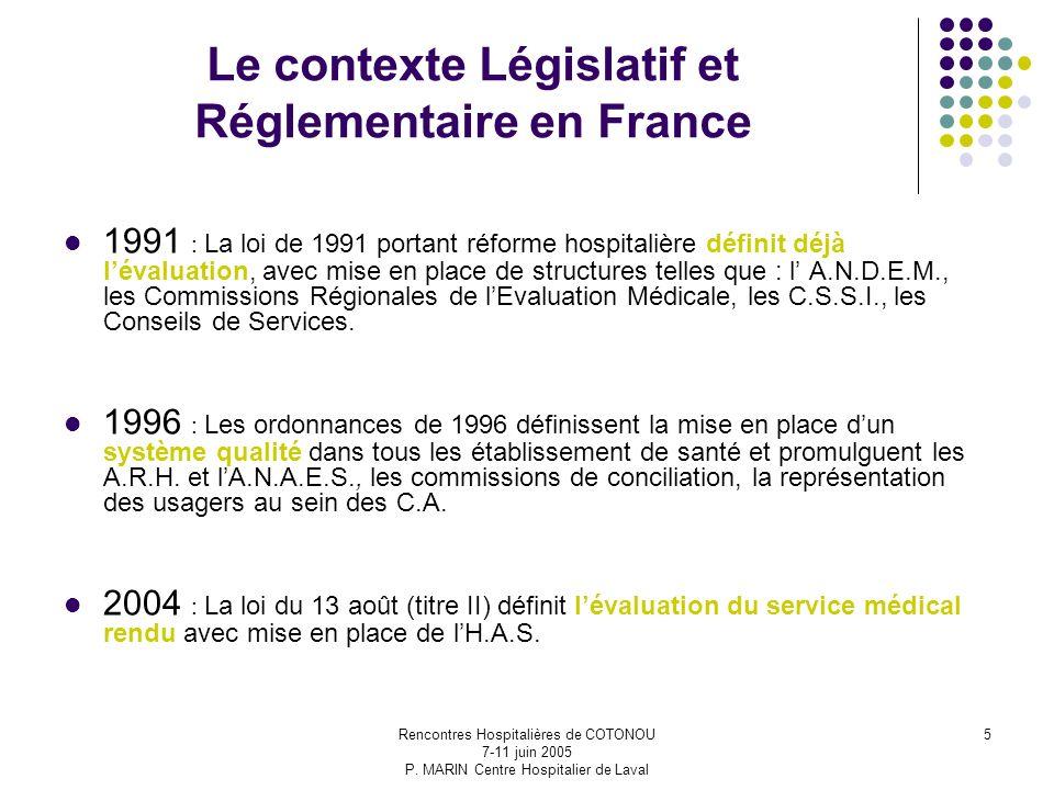 Rencontres Hospitalières de COTONOU 7-11 juin 2005 P. MARIN Centre Hospitalier de Laval 5 1991 : La loi de 1991 portant réforme hospitalière définit d