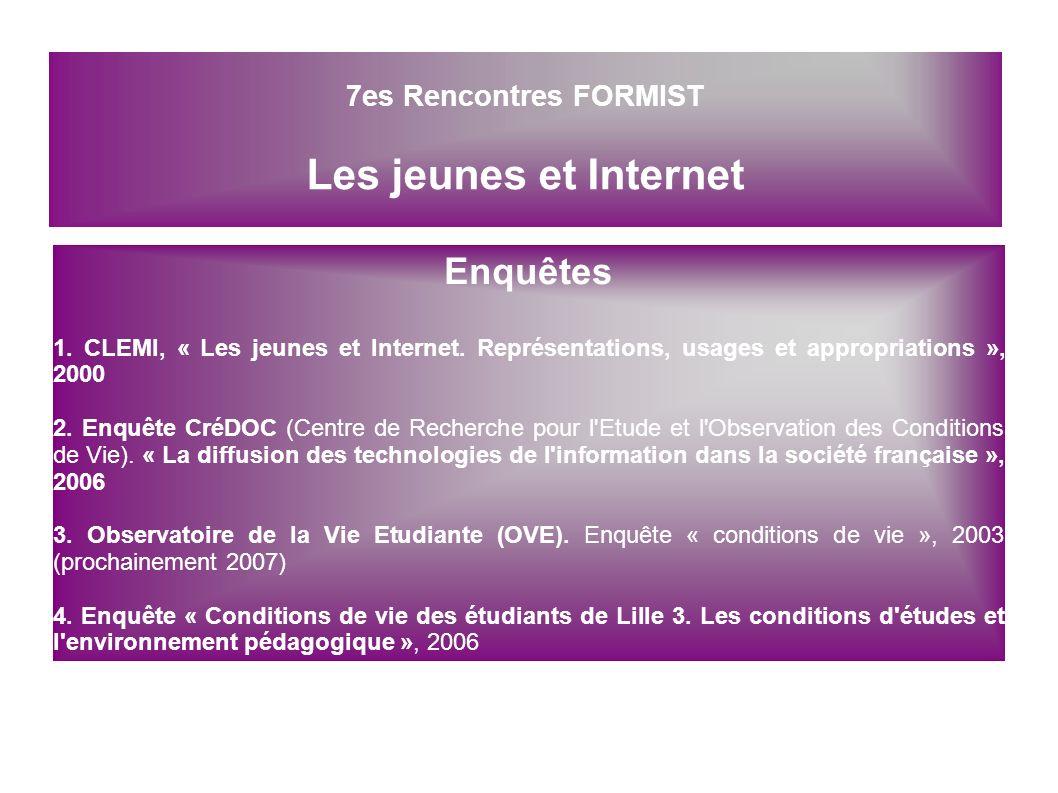 Enquêtes 1. CLEMI, « Les jeunes et Internet. Représentations, usages et appropriations », 2000 2. Enquête CréDOC (Centre de Recherche pour l'Etude et