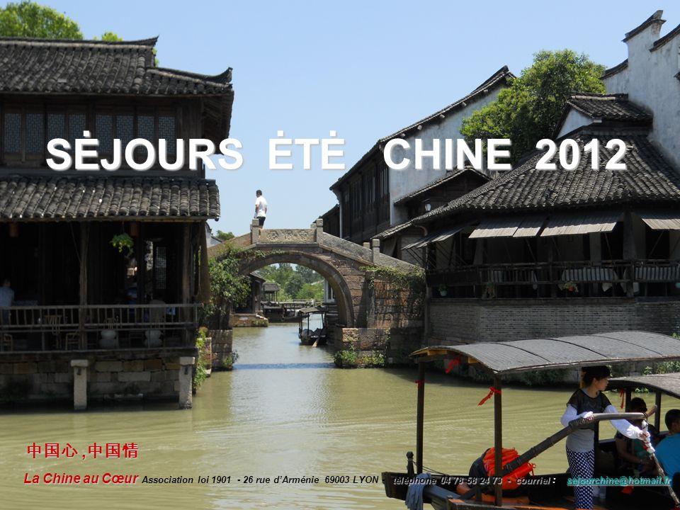 La Chine au Coeur sejourchine@hotmail.fr SĖJOURS ĖTĖ CHINE 2012,,