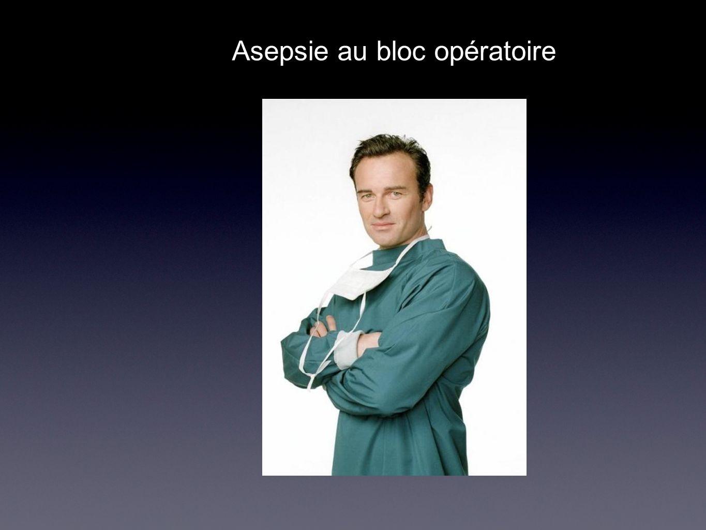 Asepsie au bloc opératoire