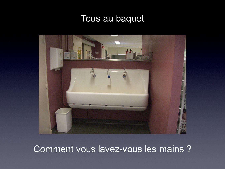Tous au baquet Comment vous lavez-vous les mains ?