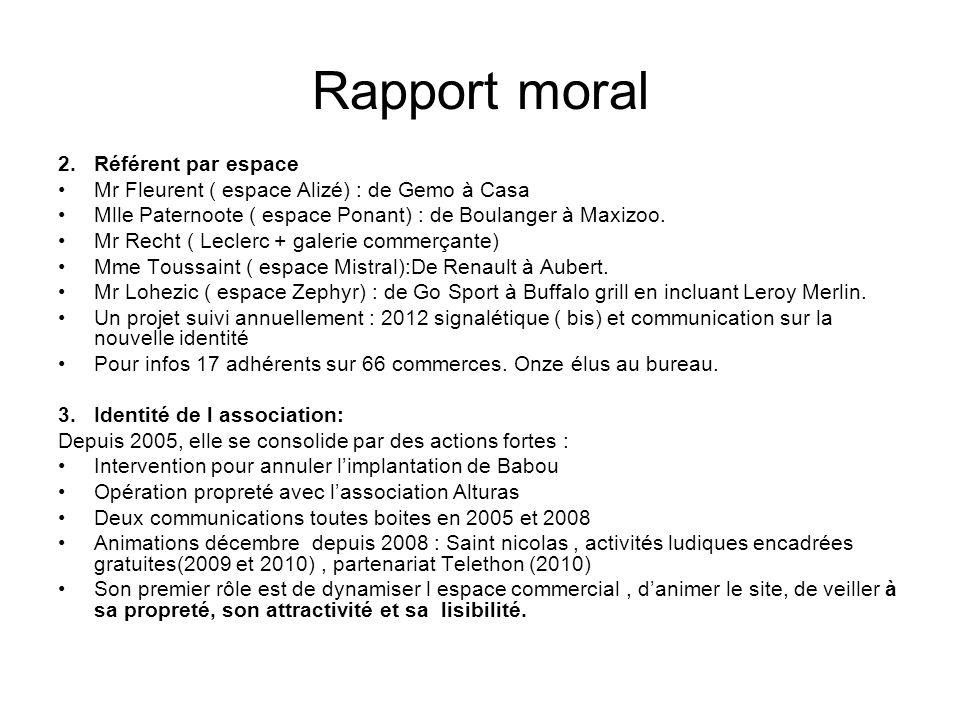 Rapport moral 2.Référent par espace Mr Fleurent ( espace Alizé) : de Gemo à Casa Mlle Paternoote ( espace Ponant) : de Boulanger à Maxizoo. Mr Recht (