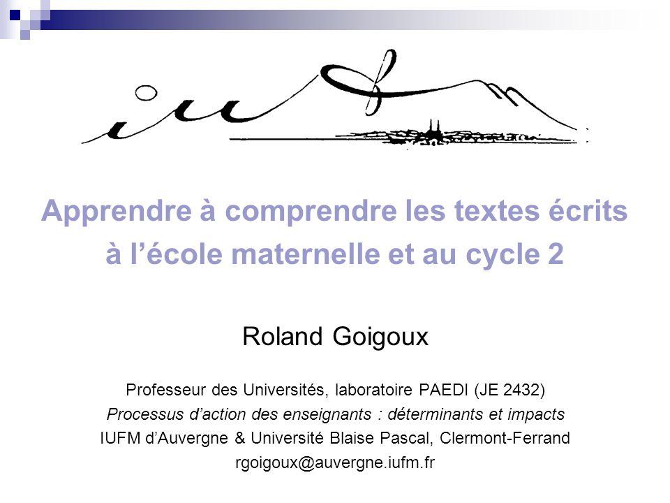 Apprendre à comprendre les textes écrits à lécole maternelle et au cycle 2 Roland Goigoux Professeur des Universités, laboratoire PAEDI (JE 2432) Proc