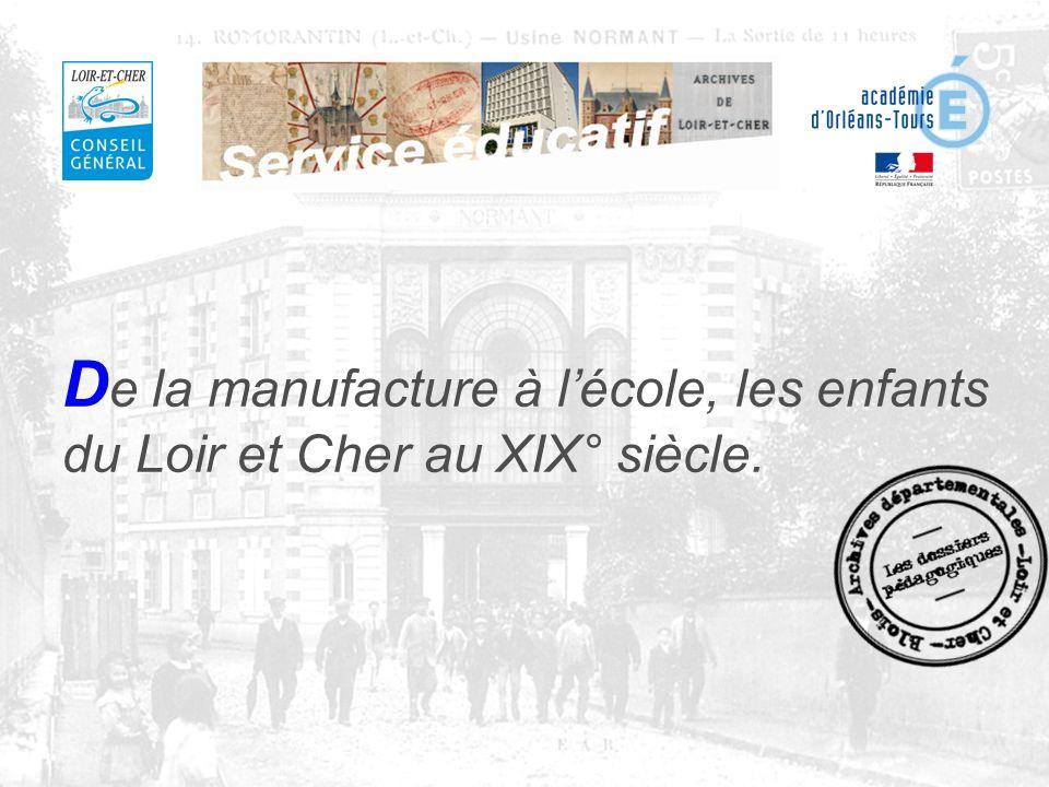 D e la manufacture à lécole, les enfants du Loir et Cher au XIX° siècle.