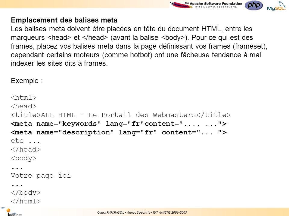 Cours PHP/MySQL – Année Spéciale – IUT AMIENS 2006-2007 Liste complète des balises meta (spécifique au référencement) Tableau récapitulant les principales balises meta (spécifique au référencement), elles sont de type : Description Nb.