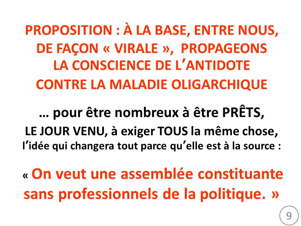 10 => Parce que ce nest pas aux hommes au pouvoir décrire les règles du pouvoirNous voulons une Assemblée Constituante démocratique, donc tirée au sort.
