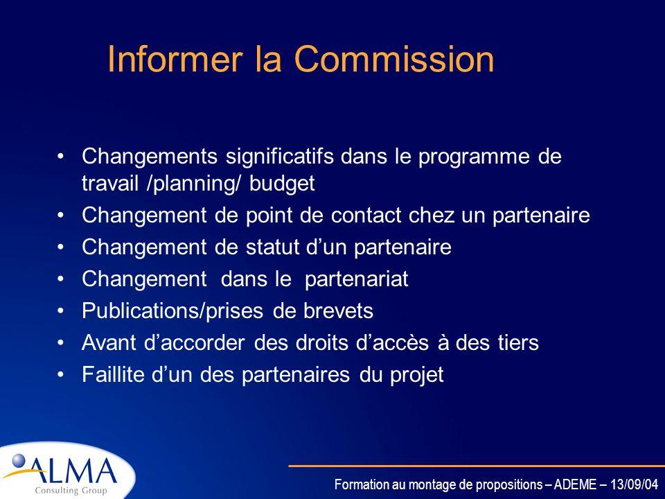 Formation au montage de propositions – ADEME – 13/09/04 Les règles de changements du contrat UE et dans le programme de travail La commission peut : –