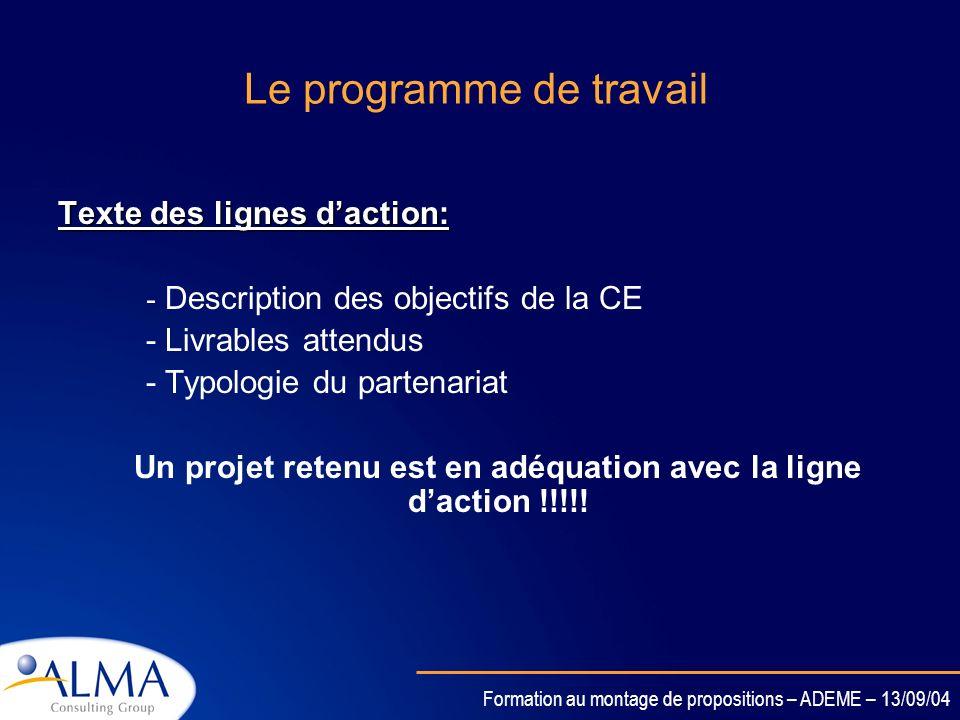 Formation au montage de propositions – ADEME – 13/09/04 Le texte de l appel d offre Quelles sont les actions clés ouvertes ? Quelle est la date de la