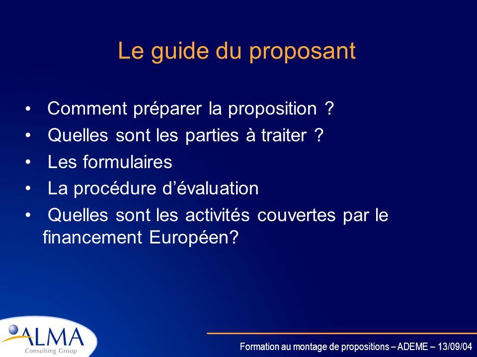 Formation au montage de propositions – ADEME – 13/09/04 Le programme de travail Texte des lignes daction: - Description des objectifs de la CE - Livra