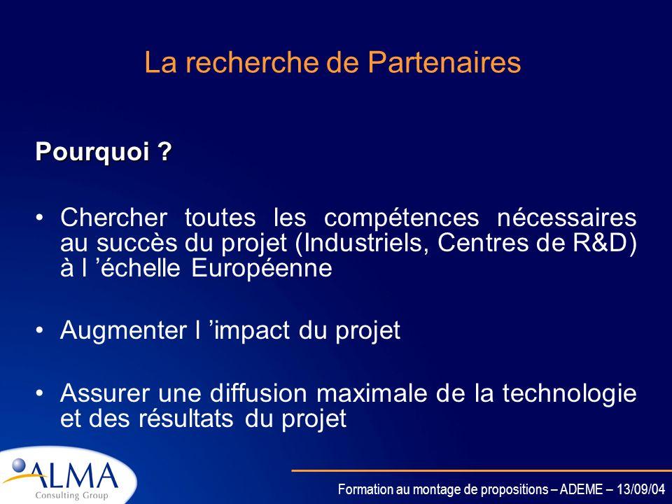 Formation au montage de propositions – ADEME – 13/09/04 Constitution du consortium et recherche de partenaires