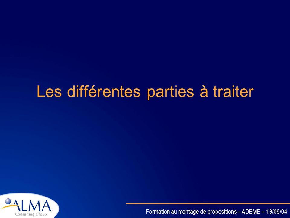 Formation au montage de propositions – ADEME – 13/09/04 La recherche de Partenaires Les sources: Votre réseau de connaissance Les institutionnels: NCP