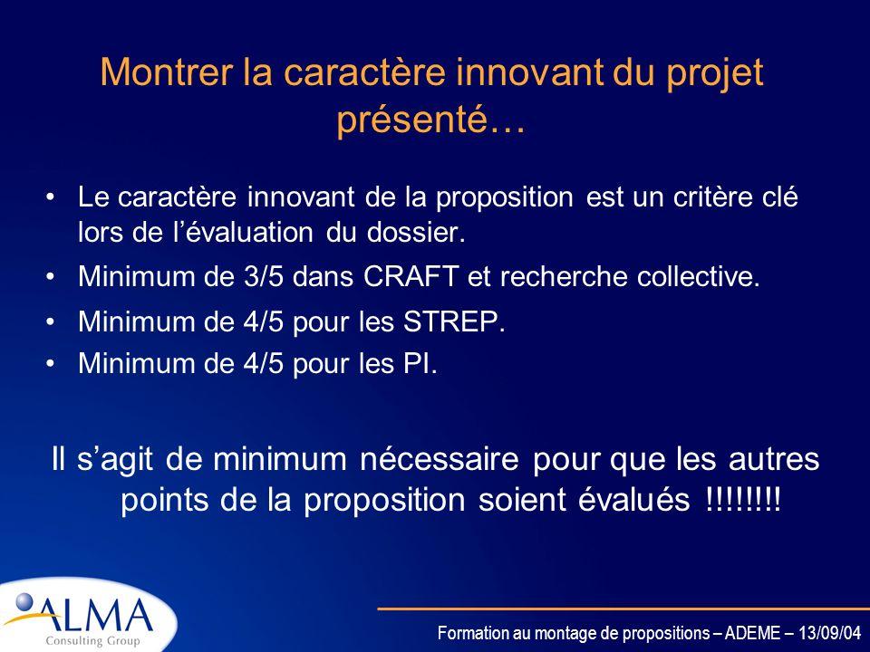 Formation au montage de propositions – ADEME – 13/09/04 Remarque Il ne faut pas confondre Invention et Innovation. Contrairement à l'Innovation, une I