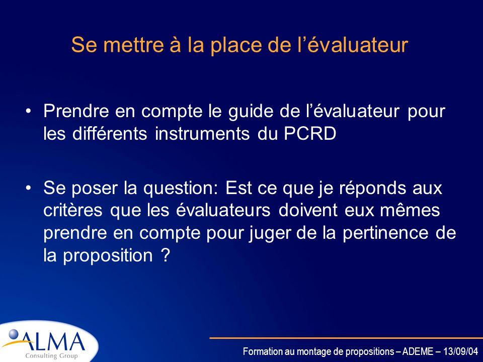 Formation au montage de propositions – ADEME – 13/09/04 Montrer la caractère innovant du projet présenté… Le caractère innovant de la proposition est