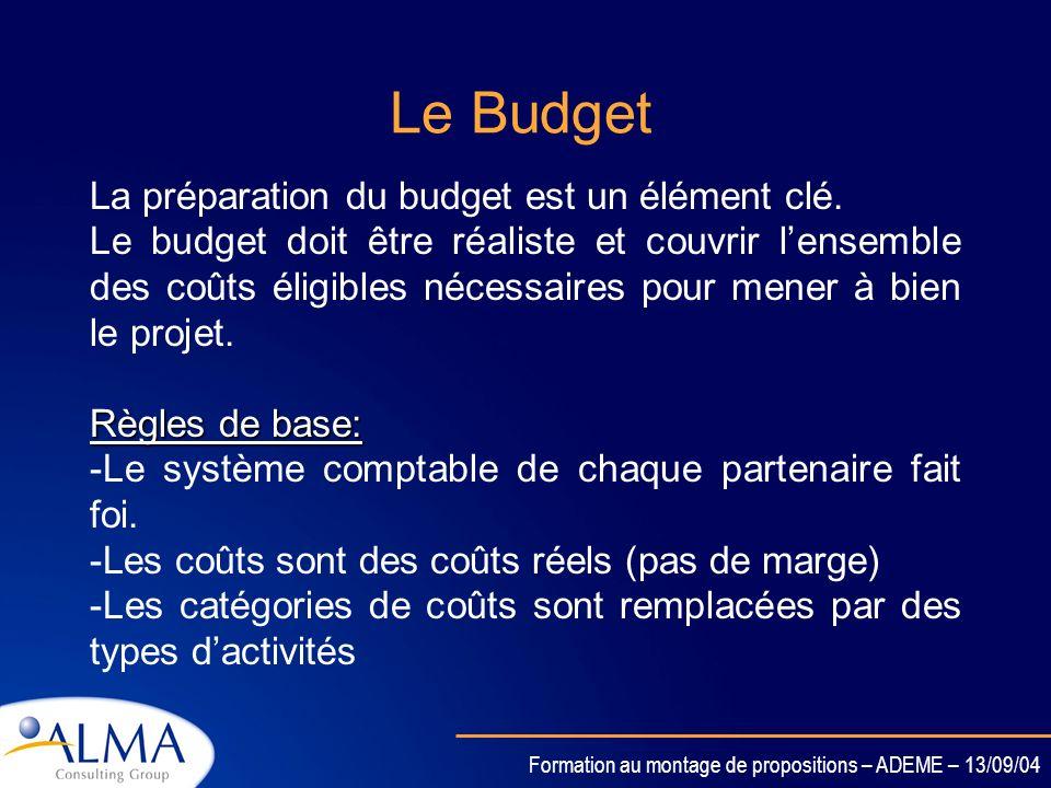 Formation au montage de propositions – ADEME – 13/09/04 LE BUDGET ET LA PARTIE JUSTIFICATION DES RESSOURCES