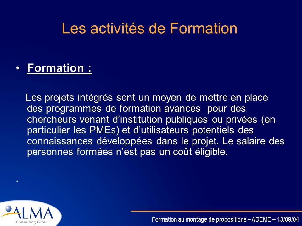 Formation au montage de propositions – ADEME – 13/09/04 Les activités de Démonstration Démonstration: Prouver la viabilité de nouvelles technologies q