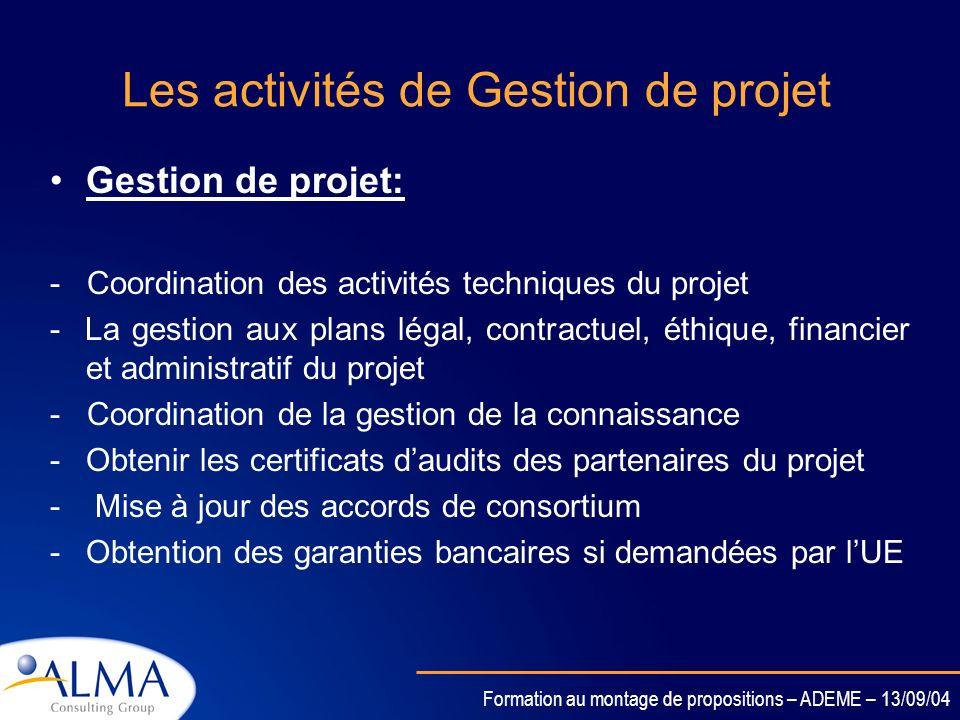 Formation au montage de propositions – ADEME – 13/09/04 Les activités de Formation Formation : Les projets intégrés sont un moyen de mettre en place d