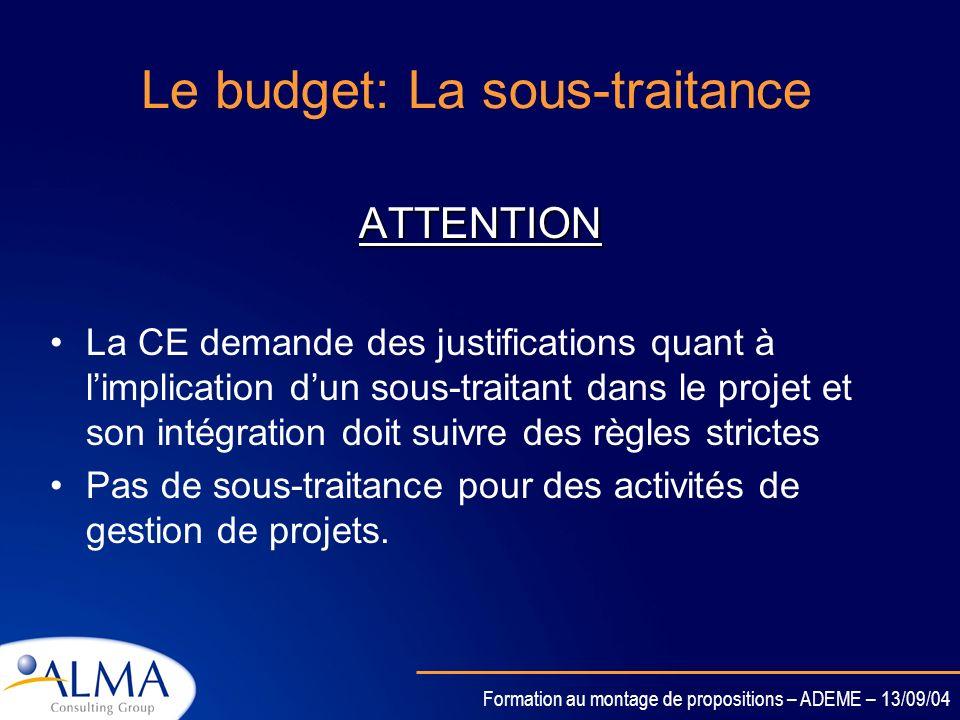 Formation au montage de propositions – ADEME – 13/09/04 Jai un partenaire issu dun pays hors PCRD ??? Cest un partenaire INCO: Il est financé comme to