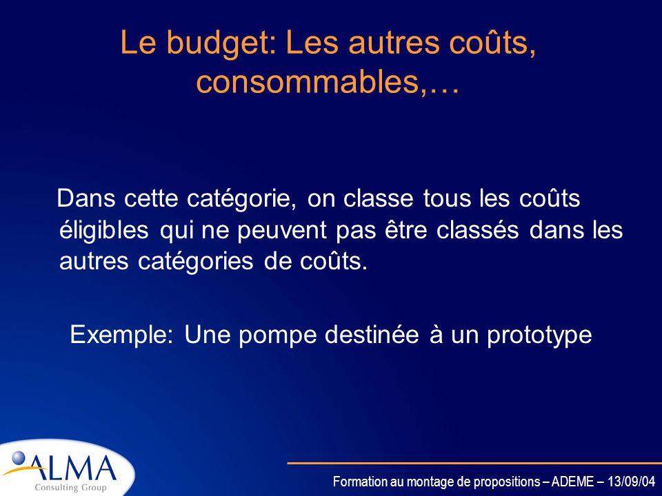 Formation au montage de propositions – ADEME – 13/09/04 Le budget: Les équipements durables Trois choses à ne pas oublier : Appliquer la règle de dépr