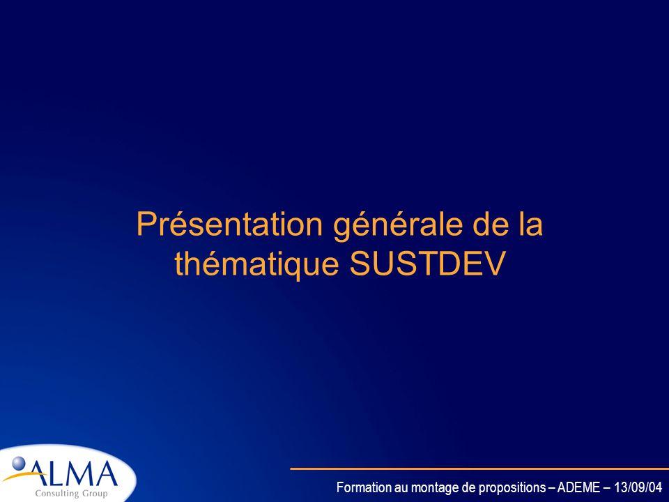 Formation au montage de propositions – ADEME – 13/09/04 La thématique Prioritaire 6 SUSTDEV - Présentation générale - Les appels doffre du deuxième se