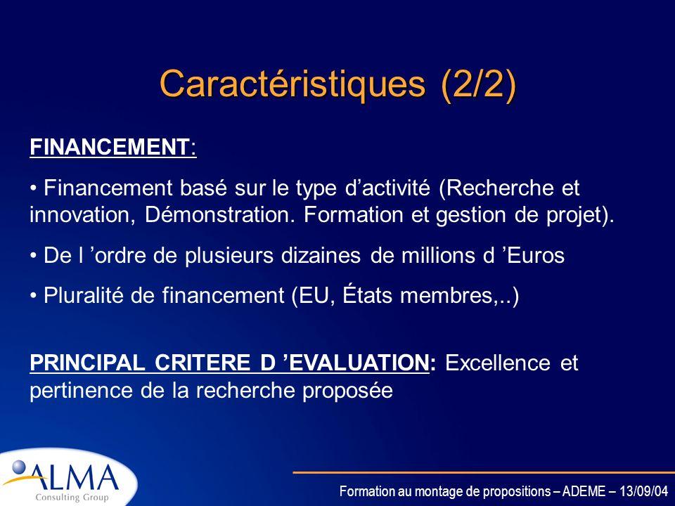 Formation au montage de propositions – ADEME – 13/09/04 Caractéristiques (1/2) LIVRABLES : Nouvelles connaissances + Produits, procédés, services… DUR